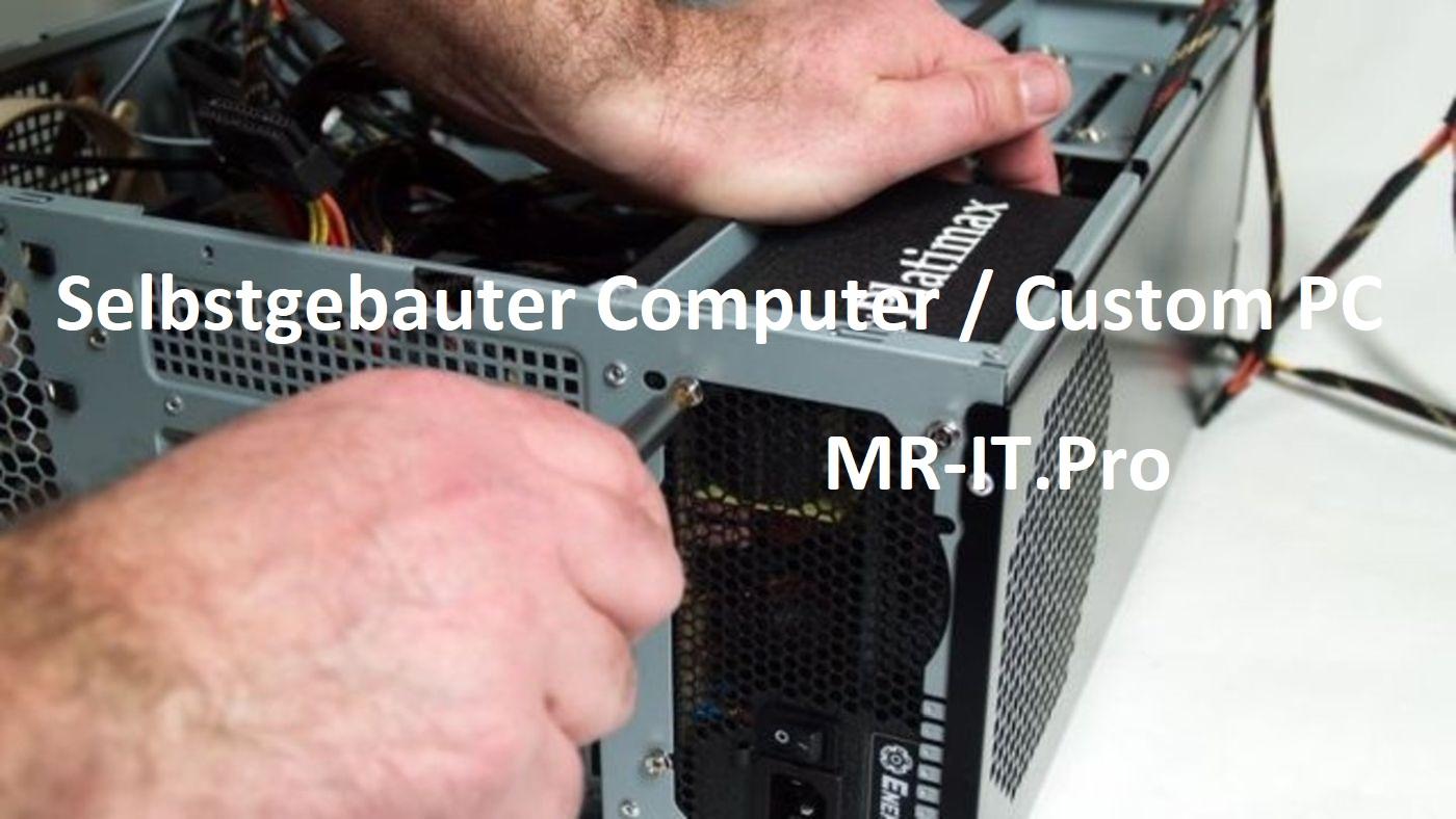 PC selber bauen - Custom PC